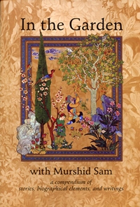 In the Garden with Murshid Sam